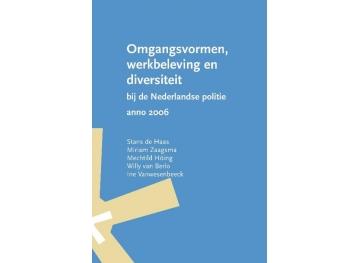 Omgangsvormen, werkbeleving en diversiteit bij de Nederlandse politie anno 2006